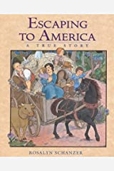 Escaping to America: A True Story Hardcover