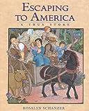 Escaping to America, Rosalyn Schanzer, 0688169899