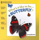 What's It Like to Be a Butterfly?, Jinny Johnson, 1622430468