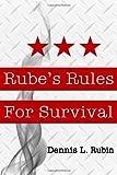 Rube's Rules for Survival, Rubin, Dennis, 1st, 0985452021