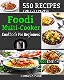 Foodi Multi-Cooker Cookbook For Beginners: 550 Recipes For busy people 2020 EDITION