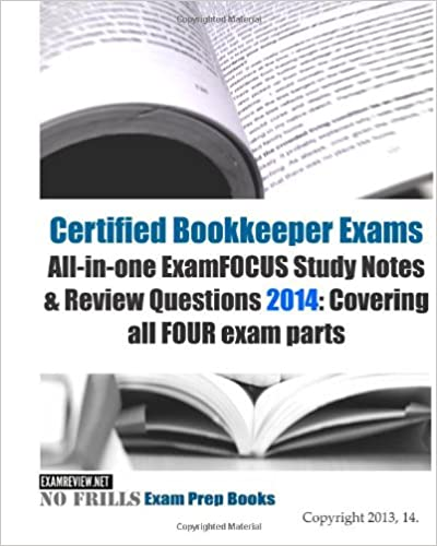 Certified Bookkeeper Exams All-in-one ExamFOCUS Study Notes ...