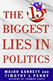 img - for The 15 Biggest Lies in Politics book / textbook / text book