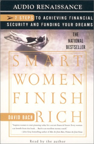 Download Smart Women Finish Rich: 7 Steps to Achieving Financial Security and Funding Your Dreams PDF