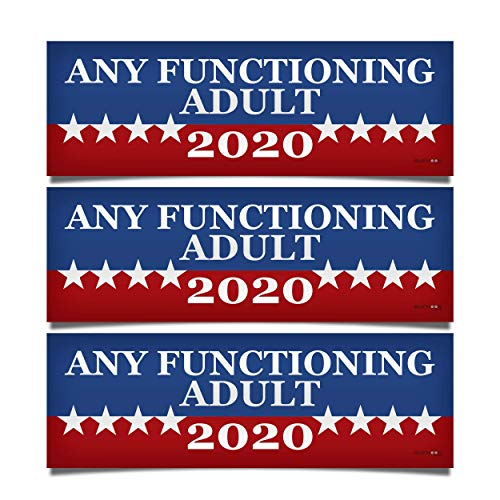 "3 PACK! Any Functioning Adult 2020 Funny Bumper Sticker 3"" x 9"" Car Truck Vinyl Decal Political Presidential Election Made In USA"