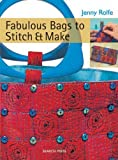 Fabulous Bags to Stitch and Make, Jenny Rolfe, 1844483932