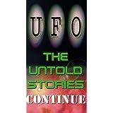 UFO: Untold Stories Continue