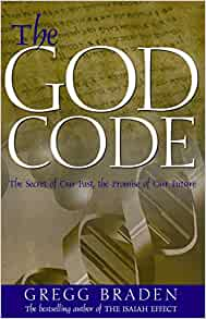 The God Code The Secret Of Our Past The Promise Of Our Future Braden Gregg 9781401903008 Amazon Com Books