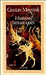 Histoires fantastiques par Meyrink