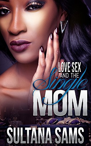 Search : Love, Sex and the Single Mom