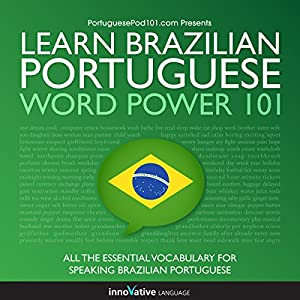 Learn Brazilian Portuguese - Word Power 101 Audiobook