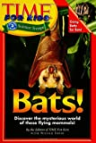 Bats!, Time for Kids Editors, 0060576391