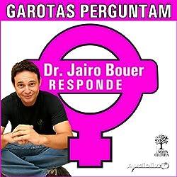 Garotas perguntam - Dr. Jairo responde