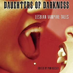 Daughters of Darkness: Lesbian Vampire Tales Audiobook
