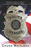 Police Heroes, Chuck Whitlock, 0312330979