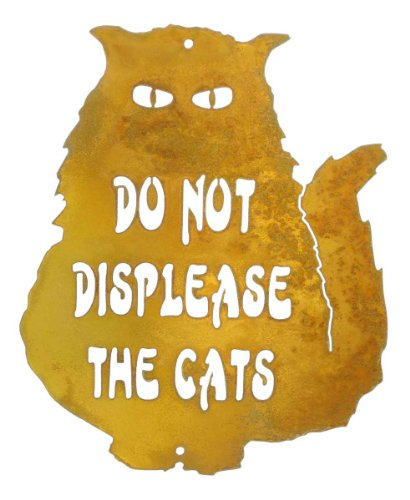 Do Not Displease the Cats Steel Wall Sign]()
