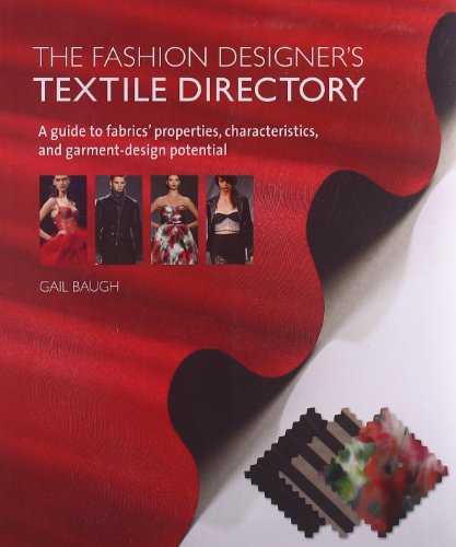 The Fashion Designer's Textile Directory: A Guide to Fabrics' Properties, Characteristics, and Garment-Design Potential -