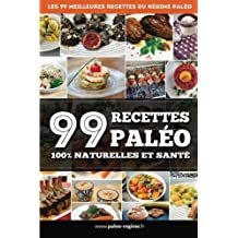 99 Recettes Paléo: 100% naturelles et santé