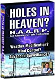 Holes in Heaven? H.A.A.R.P. & Advances In Tesla Technology