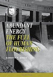 Abundant Energy: The Fuel of Human Flourishing (Values and Capitalism)