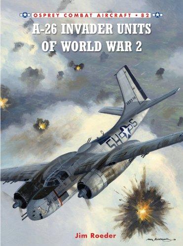 A-26 Invader Units of World War 2 (Combat Aircraft Book 82)