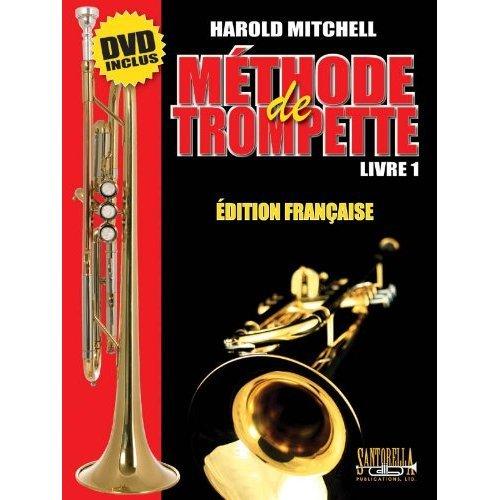 HAROLD E. MITCHELL MÉTHODE DE TROMPETTE Livre 1 - Inclus DVD (French Edition)