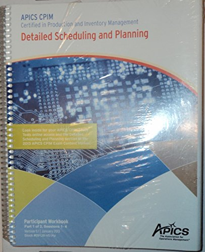 APICS CPIM Detailed Scheduling and Planning Participant Workbook Version 5.1 Combo Pack Sessions 1-4 & 5-9 (Detailed Scheduling and Planning) Spiral-bound - 2013 with Bonus Reprints (Tools And Techniques Of Inventory Management And Control)