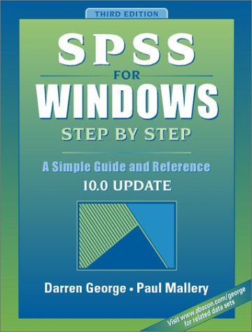 SPSS for Windows Step by Step: A Simple Guide and Reference, 10.0 Update (3rd Edition)