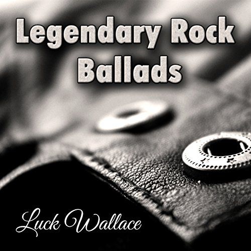 Legendary Rock Ballads: Best Hard Rock & Heavy Metal Power Ballads. Greatest Love Songs 80's 90's