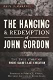 The Hanging and Redemption of John Gordon, Paul F. Caranci, 1609498682