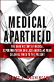 Medical Apartheid (text only) 1st (First) edition by H. A. Washington