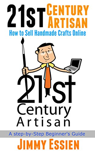 21st Century Artisan: How to Sell Handmade Crafts - No Shop Online 21