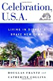 Front cover for the book Celebration, U.S.A.: Living in Disney's Brave New Town by Douglas Frantz