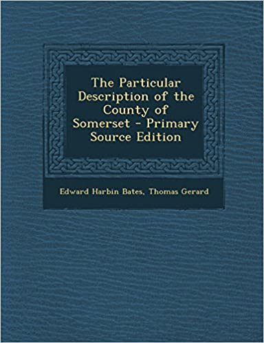 Book The Particular Description of the County of Somerset by Edward Harbin Bates (11-Dec-2013)