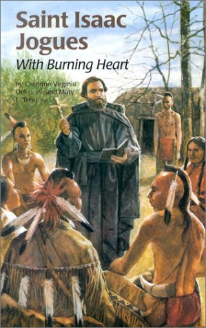 Saint Isaac Jogues: With Burning Heart (Encounter the Saints Series,12)