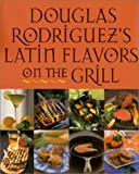 Latin Flavors on the Grill