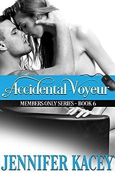 Accidental Voyeur (Members Only Series Book 6) by [Kacey, Jennifer]