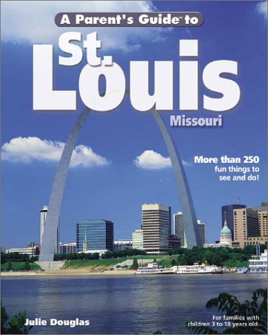 A Parent's Guide To St. Louis