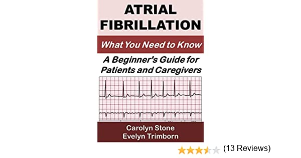 Amazon.com: Atrial Fibrillation: What You Need to Know: A ...