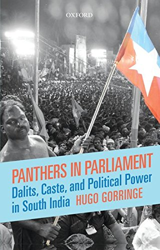 Panthers in Parliament: Dalits; Caste; and Political Power in South India