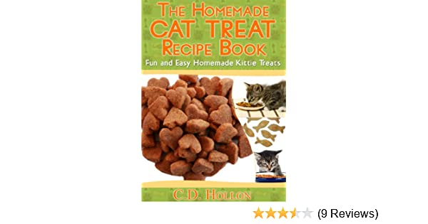 The homemade cat treat recipe book fun and easy homemade kitty the homemade cat treat recipe book fun and easy homemade kitty treats how to make cat treats best cat food homemade cat treats cat treat recipes forumfinder Choice Image