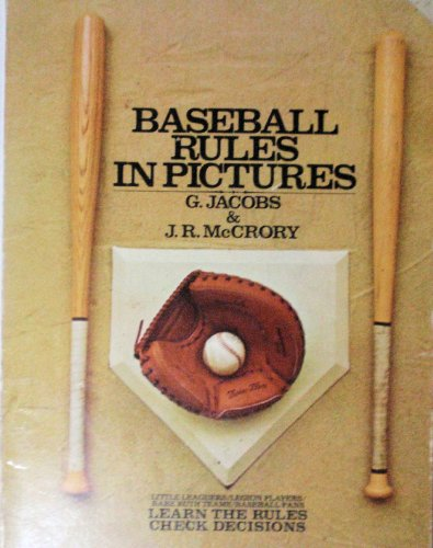 (BASEBALL RULES IN PICTURES Little Leaguers! Legion Players! Babe Ruth Teams!)