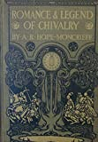 img - for Romance and Legend of Chivalry (Myths & Legends) book / textbook / text book