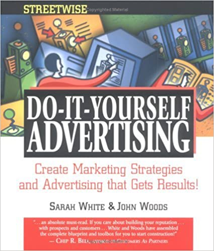 Book Streetwise Do-It-Yourself Advertising: Create Great Ads, Promotions, Direct Mail, and Marketing Strategies That Will Send Your Sales oaring by Sarah White (2002-06-01)