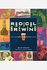 Radical Brewing: Recipes, Tales and World-Altering Meditations in a Glass Paperback