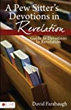A Pew Sitters Devotions in Revelation, David Farabaugh, 1606969528