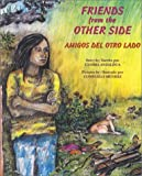 img - for Friends From The Other Side/Amigos del Otro Lado book / textbook / text book