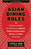 Asian Dining Rules, Steven A. Shaw, 0061255599