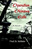 Operation Okinawa Exile, Fred Webster, 1932196692