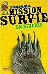 Mission Survie en Sibérie par Chapman